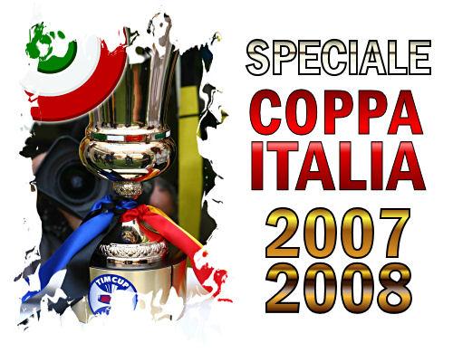 Speciale Coppa Italia 2007 - 2008