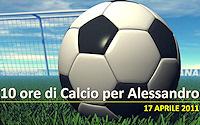 10 ore di Calcio per Alessandro